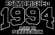 Jahrgang 1990 Geburtstagsshirt: established 1994 - aged to perfection