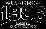 Jahrgang 1990 Geburtstagsshirt: established 1996 - aged to perfection