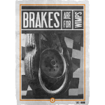 BRAKES ARE FOR WIMPS (R)