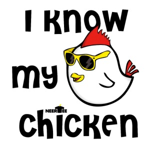 i know my chicken conosco il mio pollo