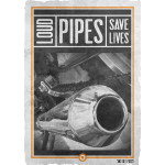LOUD PIPES SAVE LIVES (R)