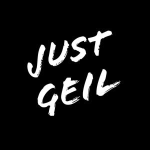 Just Geil - Einfach Geil