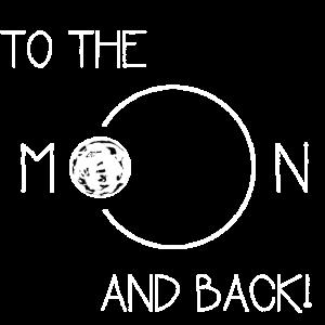 To the Moon and back! Geschekidee Mond und zurück