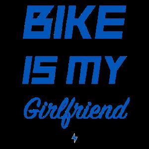 BIKE IS MY GIRLFRIEND