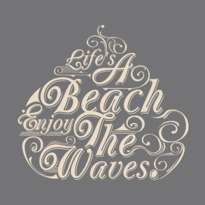 LIFE A BEACH ENJOY THE WAVES Tee Shirts
