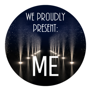 We proudly present: ME