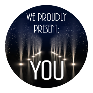 We proudly present: YOU