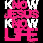 Know Jesus Know Life! No Jesus No Life