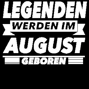 Legenden werden im August geboren !