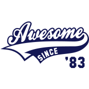 Awesome SINCE 1983 - Birthday Geburtstag Anniversaire