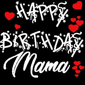 Happy Birthday Mama! Geburtstags Glückwunsch Mama