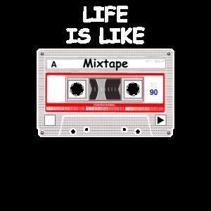 Life Is Like A Mixtape