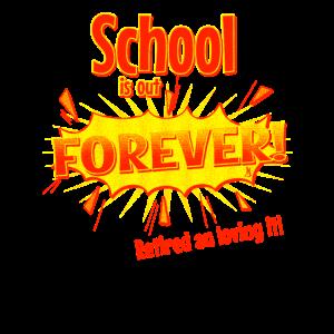 Schule ist vorbei für immer