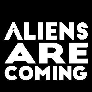 Aliens Are Coming Ufo Sci-fi Geschenk
