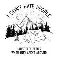 I Don't Hate People - Mountains, Hiking, Nature