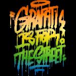 Graffiti ist für die Straße