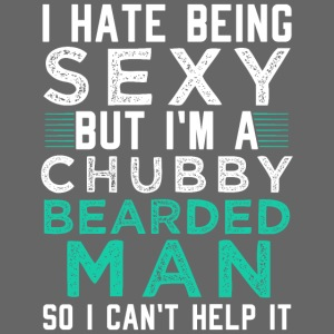 I HATE BEING SEXY BUT I M A CHUBBY BEARDED MAN