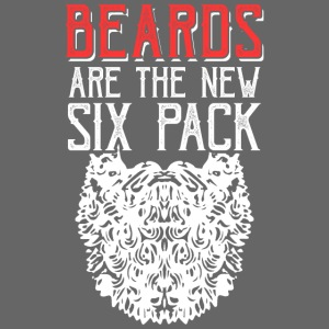 BEARDS ARE THE NEW SIXPACK - Bart Sixpack