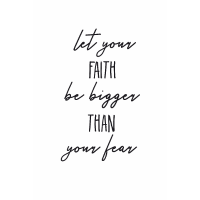 Let your faith be bigger!