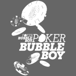 Poker - Bubble Boy (white)