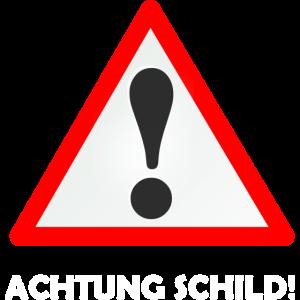 Achtung Schild! Warnschild Geschenkidee