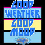 GOOD WEATHER - GOOD MOOD