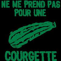 nehmen sie mich nicht für courgette1