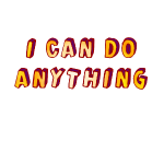 I can do anything