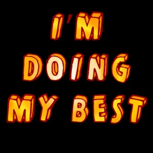 I m doing my best