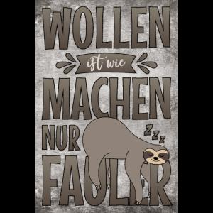 Poster Spruch Faultier Sloth Wollen Machen Fauler