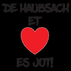 De Haubsach et haetz es jot - Ich liebe Köln
