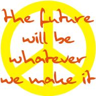 Sprüche- Kult- & Fun-Shirt: Peace Symbol - The future will be whatever we mak