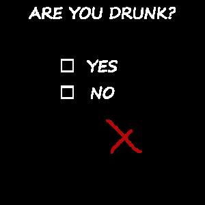 Bist du betrunken? Ja Nein