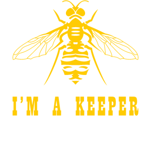 I'm a Keeper I'm a Bee Keeper