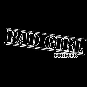 Bad girl forever schw