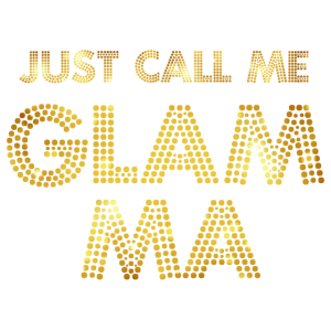 Just call me Glam Ma