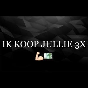 IK KOOP JULLIE 3X