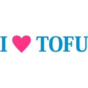 I love TOFU!