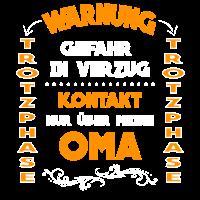 WARNUNG - TROTZPHASE - OMA