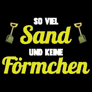 So viel Sand und keine Förmchen - lustiger Spruch