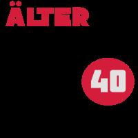 40. Geburtstag - Älter ist wie jung nur besser | T-Shirts bedrucken