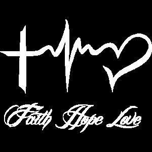 Faith Hope Love Glaube Hoffnung Liebe für jeden !