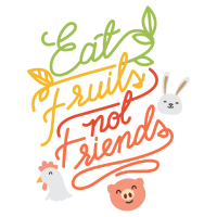 Eat Fruits not Friends Vegan Design