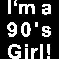 90's Girl! Geschenk Idee Neunziger Oldschool