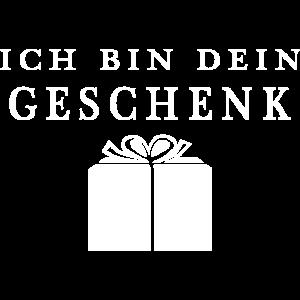 Geburtstags T Shirt - Ich Bin Dein Geschenk