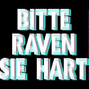 Bitte Raven Party tanzen Rave Techno