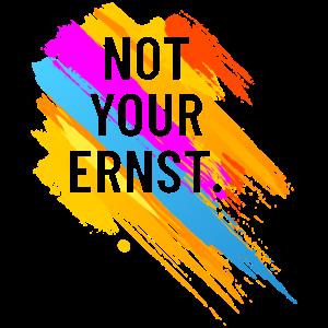 Not Your Ernst - Wortspiel Englisch-Deutsch