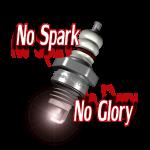 """""""no Spark, No Glory"""""""