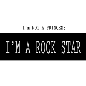 I am not a princess i am a rock star