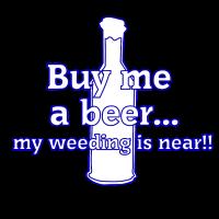 Buy me a beer my wedding is near